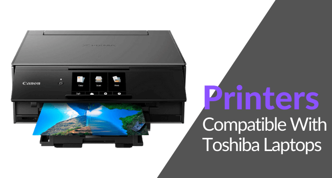 Printers compatible with Toshiba Laptops